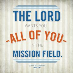 """The Lord wants you - all of you - in the mission field."" #hastenthework"