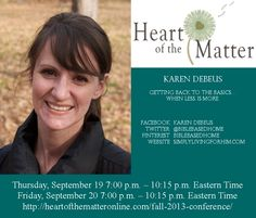 Be sure to sign up for the 2013 Fall Heart of the Matter Online Conference! It's FREE!  http://heartofthematteronline.com/fall-2013-conference/