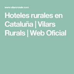 Hoteles rurales en Cataluña | Vilars Rurals | Web Oficial