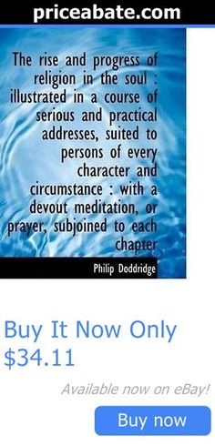 books and magazines: New Rise And Progress Of Religion In The Soul By Philip Doddridge Paperback Book BUY IT NOW ONLY: $34.11 #priceabatebooksandmagazines OR #priceabate