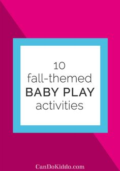 10 Fall-Themed Baby Play Activities