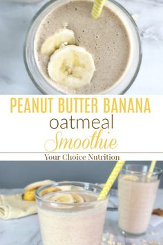 This Peanut Butter Banana Oatmeal Smoothie is an easy, filling and delicious breakfast option that is sure to satisfy! | recipe via www.yourchoicenutrition.com  #yourchoicenutrition #food #recipe #healthyeating #healthylifestyle #dietitian #dietitianapproved #healthyrecipes #mindfuleating #peanutbutter #banana #oats #oatmeal #smoothie #glutenfree #breakfast #kidfriendly
