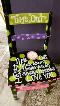 Time out painted chair - I like the saying - this paint is gaudy. Hand Painted Chairs, Painted Stools, Hand Painted Furniture, Funky Furniture, Repurposed Furniture, Furniture Projects, Kids Furniture, Furniture Makeover, Diy Projects