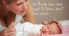 Postnatal: 10 things New dads need to know about new mums