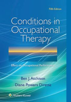 Conditions in occupational therapy : effect on occupational performance -  Atchison, Ben J. -  plaats 612.7 # Ergotherapie