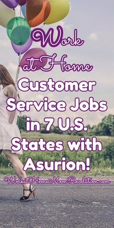 Work  at Home Customer Service Jobs in 7 U.S. States with Asurion! Asurion is hiring work at home customer support agents in 7 U.S. states! Awesome work from home opportunity! (The company may be hiring in other U.S. states) You can make money from home! WorkatHomeMomRevolution.com