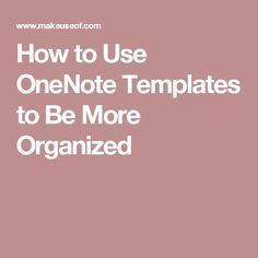 How to Use OneNote Templates to Be More Organized