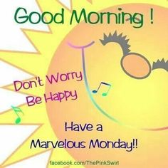 Happy Monday Quotes Discover Good Morning MondayJust a lovely way to start my morning. what a pin! Good Morning Monday Images, Good Morning Happy Monday, Have A Happy Day, Good Morning World, Good Morning Sunshine, Good Morning Picture, Good Morning Messages, Good Morning Good Night, Good Morning Wishes