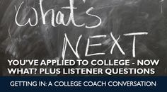 Now that you've submitted your college applications, what's next? Tune in to find out.