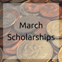 Over 300 college scholarships and contests with March deadlines.