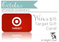 @anightowlblog October Sponsor Givewaway $75 to Target You gotta stop by