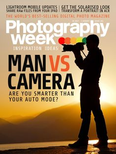 Photography Week Man vs Are you smarter than your auto mode? Digital Photography, Photography Magazine, Man Vs, Photo Projects, Best Photographers, Lightroom, Magazine Covers, Galleries, Creative Ideas