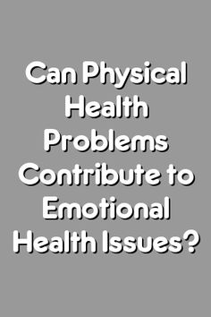 Boring Relationship Mentions: Can Physical Health Problems Contribute to Emotional Health Issues?