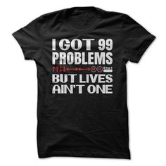 99 Problems But Lives Aint One