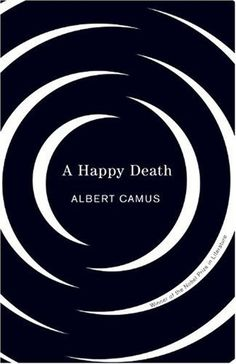READING_________________________A Happy Death - Albert Camus, a French philosopher-writer's first novel on an existentialist topic. Gabriel Garcia Marquez, Dale Carnegie, Literature Books, Book Authors, Classic Literature, Book Cover Design, Book Design, Albert Camus Books, In Cold Blood