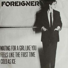 Waiting for a Girl like You is a 1981 power ballad by the British-American rock band Foreigner.