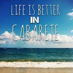 Life in better in Cabarete. True Story.