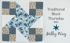 Penny Rose Fabrics Blog: Traditional Block Thursday: Milky Way