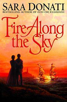 Fire Along the Sky (Wilderness Book 4) by Sara Donati