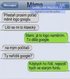 Máma a google logo   Loupak.cz Caligraphy, Troll, Funny Pictures, Jokes, Author, Messages, Text Posts, Technology, Fanny Pics