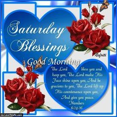 Saturday Blessings Good Morning Quote With Hearts And Roses Good Morning Saturday Images, Happy Saturday Quotes, Saturday Greetings, Good Saturday, Good Morning Messages, Good Morning Greetings, Good Morning Wishes, Good Morning Quotes, Morning Sayings