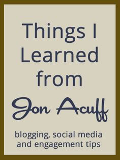 Things I Learned from Jon Acuff at BlissDom