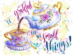 Be grateful for the small things! (Click for speed painting/inspiring chat. :))
