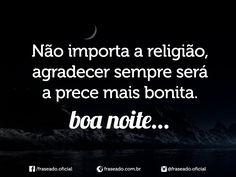 Não importa a religião agradecer sempre será a prece mais...