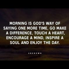 A Brand New Day!!!☀️ Each day brings more opportunity to love each other and build each other up...lets all take this opportunity!!!!  Other