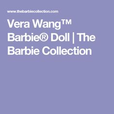 Vera Wang™ Barbie® Doll | The Barbie Collection