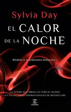 El calor de la noche - Sylvia Day Sylvia Day, I Love Books, Books To Read, My Books, Best Seller Libros, Dream Book, I Love Reading, Film Music Books, Book Of Life