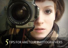 Tips for Amateur Photographers with DLSR Cameras...