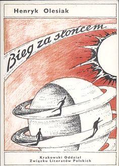 Bieg za słońcem, Henryk Olesiak, Związek Literatów Polskich - Oddział w Krakowie, 1996, http://www.antykwariat.nepo.pl/bieg-za-sloncem-henryk-olesiak-p-14431.html