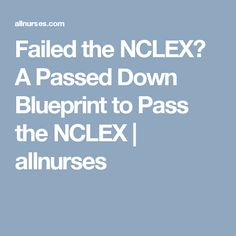 Nclex pn test blueprint and breakdown nursing school pinterest a passed down blueprint to pass the nclex allnurses malvernweather Image collections