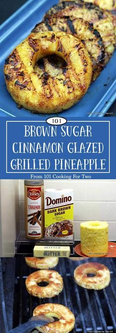 Easy grill pineapple with a great caramelized brown sugar cinnamon glaze. Wonderful for a side dish or combine with vanilla ice cream for an out of this world dessert. via @drdan101cft