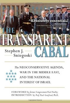 The Transparent Cabal: The Neoconservative Agenda, War in the Middle East, and the National Interest of Israel by Stephen J. Craig Roberts, Pearl Harbor, The Middle, Middle East, Book Area, Daily Mail News, Inside Job, David Cameron, Right Wing