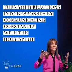 Turn your reactions into responses by communicating constantly with the Holy Spirit // Dr Caroline Leaf