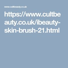 https://www.cultbeauty.co.uk/ibeauty-skin-brush-21.html
