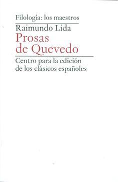Título: PROSAS DE QUEVEDO Autores: LIDA, RAIMUNDO  +info: (pinchando foto se accede a la página de EdUVa)
