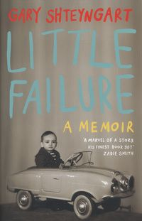 Little failure: a memoir by Shteyngart, Gary, author Great Books, New Books, Best Books Of 2014, Everything Is Illuminated, Memoirs, Biography, Roman, Letters, Letter