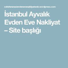 İstanbul Ayvalık Evden Eve Nakliyat – Site başlığı