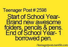 more like, start of school year with one pen and one book / end of school with all kine pens and then some lol