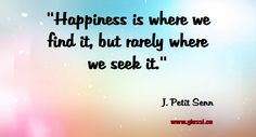 Happiness is where we find it