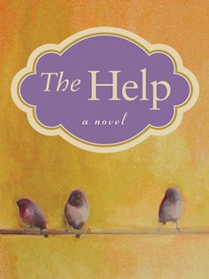 The Help....Loved it!