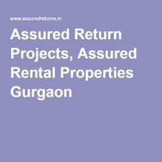 Assured Return Projects, Assured Rental Properties Gurgaon
