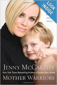 Mother Warriors: A Nation of Parents Healing Autism Against All Odds: Jenny McCarthy: 9780525950691: Amazon.com: Books