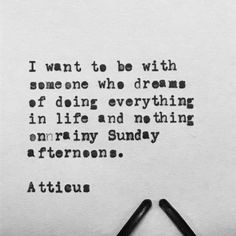 ♚ Bella Montreal ♚ Insta: bella.montreal || Pinterest & WeHeartIt: bella4549 || Black and white type, atticus quote. I want to be with someone who dreams