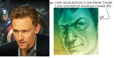 This is really weird. Why does Tom Hiddleston (Loki from the Thor Movies and Avengers) look just like the Loki on the cover of Magnus Chase and the Hammer of Thor?  Take a guess.