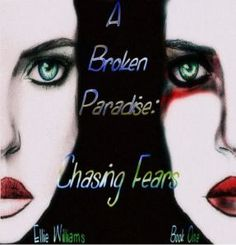 A Broken Paradise: Chasing Fears. New Book Series. Fantasy Fiction. Indie