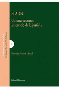 El ADN : un microcosmos al servicio de la justicia / Francesc Frances i Bozal, 2016